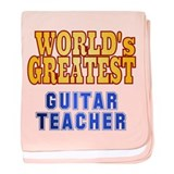 World's Greatest Guitar Teacher baby blanket