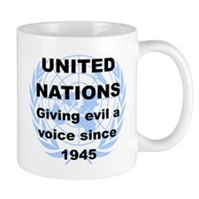 UNITED NATIONS GIVING EVIL A VOICE SINCE 1945-mug