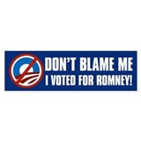 Don't Blame Me Voted for Romney Bumper Stickers