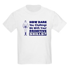 HOW DARE You Challenge Me... Kids T-Shirt