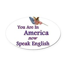 you are in america speak english.png Oval Car Magn