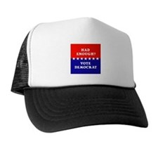 Had Enough?Vote Democrat Trucker Hat