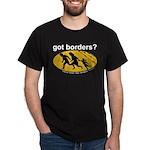 Got Borders? Anti Illegals Black T-Shirt