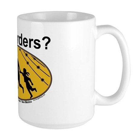 Got Borders? Anti Illegals Large Mug