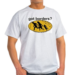 Got Borders? Anti Illegals Ash Grey T-Shirt