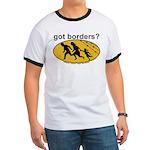 Got Borders? Anti Illegals Ringer T