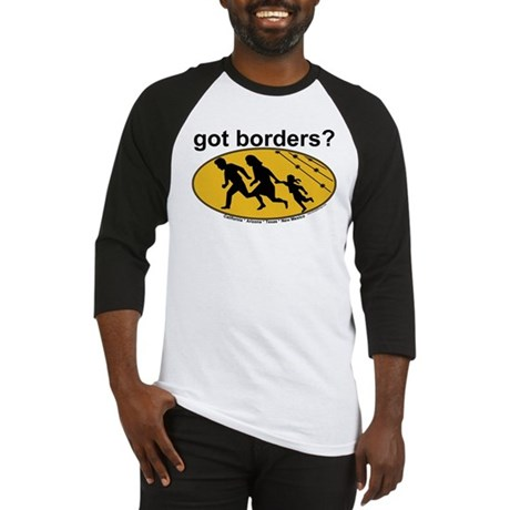 Got Borders? Anti Illegals Baseball Jersey
