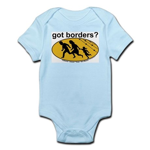 Got Borders? Anti Illegals Infant Creeper