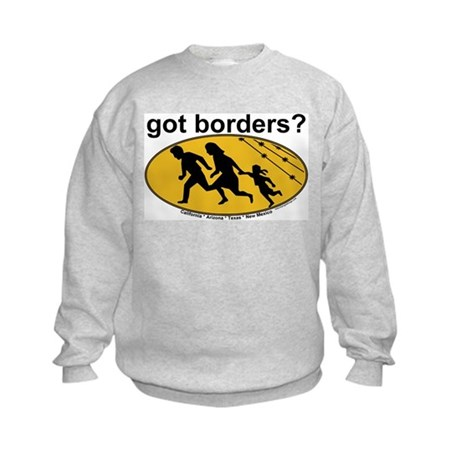 Got Borders? Anti Illegals Kids Sweatshirt