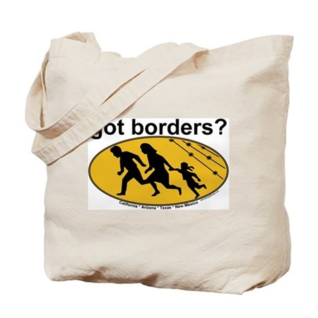 Got Borders? Anti Illegals Tote Bag