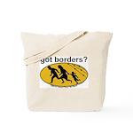 Got Borders? Anti Illegals Tote Bag