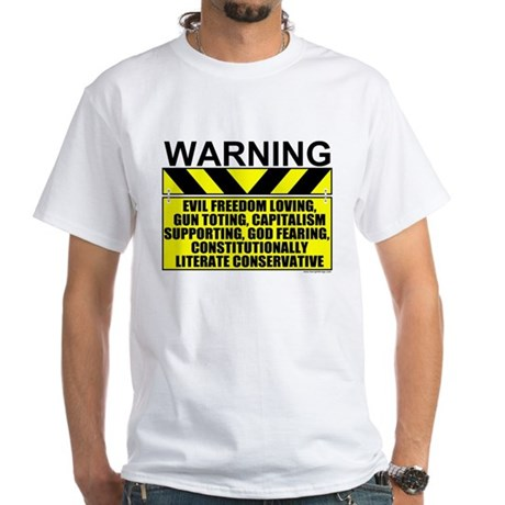 Evil Conservative Warning White T-Shirt