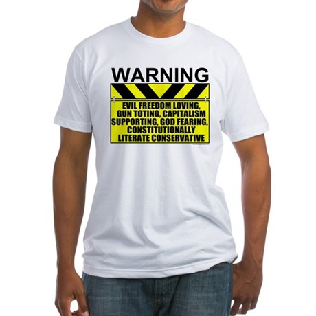 Evil Conservative Warning Fitted T-Shirt