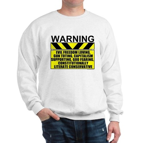 Evil Conservative Warning Sweatshirt
