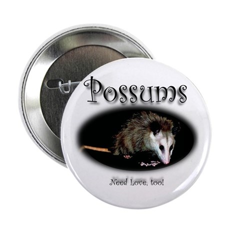 Possums Need Love Too Button