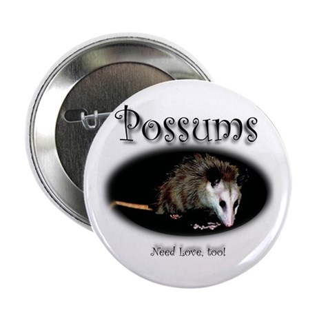 Possums Need Love Too 2.25&quot; Button (100 pack)