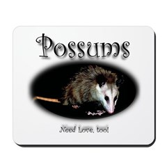 Possums Need Love Too Mousepad