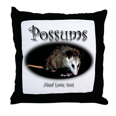 Possums Need Love Too Throw Pillow