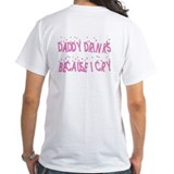 DADDY DRINKS BECAUSE I CRY Shirt