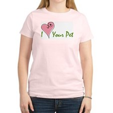 I Love Your Pet Women's Pink T-Shirt