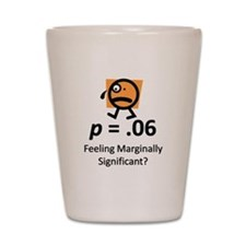 Feeling Marginally Significant? Shot Glass