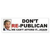Anti Romney bumper sticker - don't RE-publican