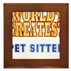 World's Greatest Pet Sitter Framed Tile