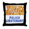 World's Greatest Police Lieutenant Throw Pillow