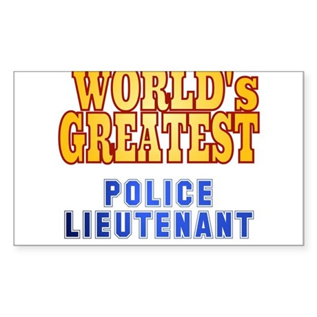 World's Greatest Police Lieutenant Sticker (Rectan