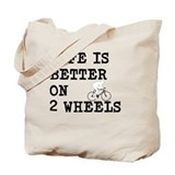 Life Is Better on 2 Wheels - Road Tote Bag