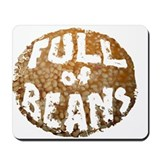 Full of Beans Mousepad