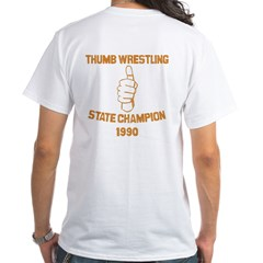Thumb Wrestling Champ White T-Shirt