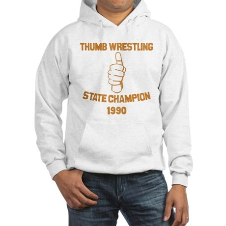 Thumb Wrestling Champ Hooded Sweatshirt