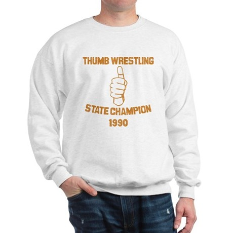 Thumb Wrestling Champ Sweatshirt