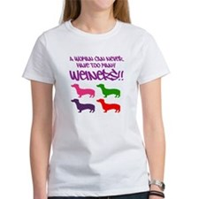 A Woman can Never have too many Weiners Tee