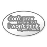 Don't Pray In My School Decal