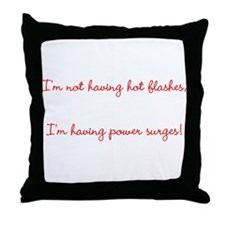 I'm not having hot flashes Throw Pillow