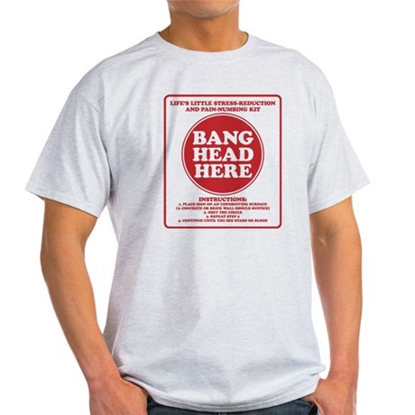 Bang Head Here Stress Reduction Kit Light T-Shirt