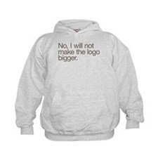 No, I will not make the logo bigger. Hoodie