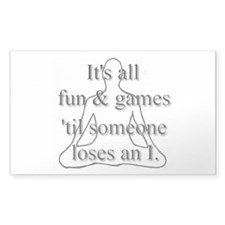 It's all fun & games... Rectangle Decal