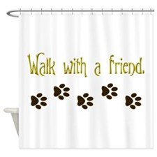 Walk With a Friend.png Shower Curtain