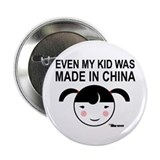 Even My Kid Was Made in China Girl Button