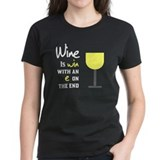 Wine is win with an e on the end Tee