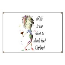 Life is too short to drink bad Wine! Banner
