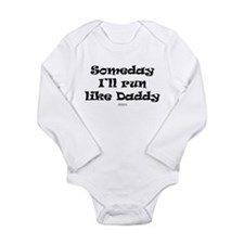 Someday run like daddy Body Suit