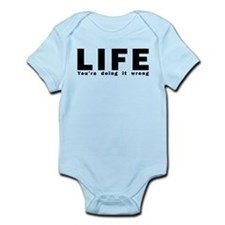 LIFE - You're doing it wrong Infant Bodysuit