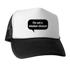 IT Crowd - I'm not a window cleaner Trucker Hat