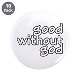 "Good Without God 3.5"" Button (10 pack)"