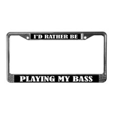 Rather Be Playing Bass License Plate Frame
