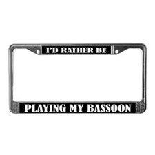 Rather Be Playing Bassoon License Frame